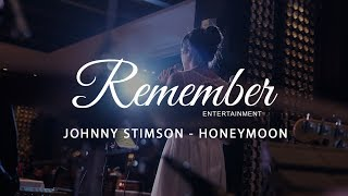 Video Johnny Stimson - Honeymoon (Covered by Remember Entertainment) download MP3, 3GP, MP4, WEBM, AVI, FLV Januari 2018