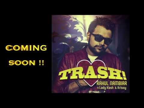 TRASH by Rahul Nambiar ft Lady Kash & Krissy