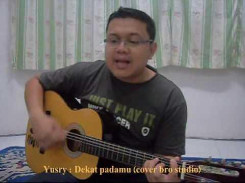 Yusry - Dekat padamu (cover brostudio)