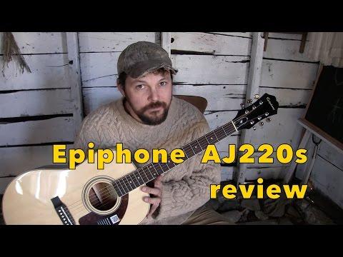 Epiphone AJ220 S  Acoustic Guitar Review 2017