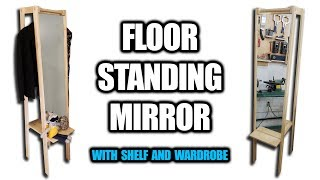 How to Build a Floor Standing Mirror (with Shelf Wardrobe)