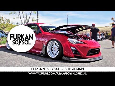Furkan Soysal - Bulgarian