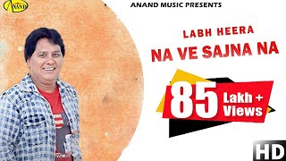 ਨਾ ਵੇ ਸੱਜਣਾ ਨਾ  ਲਾਭ ਹੀਰਾ  Na Ve Sajna Na l Labh Heera l Latest Punjabi Song 2021 l New Punjabi song