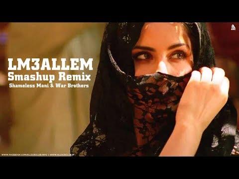 Saad Lamjarred - LM3ALLEM (Smashup Remix) Shameless Mani & War Brothers