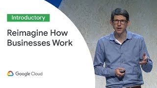Make It With G Suite: Reimagining How Businesses Work (Cloud Next '19)