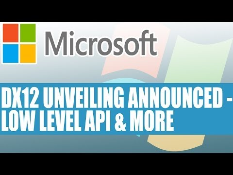 microsoft-news---microsoft-announce-dx12-unveiling---low-level-api-&-other-announcements
