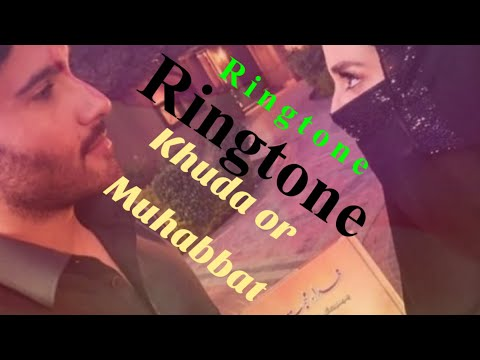 new-ringtone-khuda-or-muhabbat-and-whatsapp-status- -session-3-2021