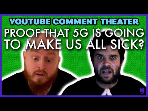 PROOF THAT 5G IS GOING TO MAKE US ALL SICK? | YouTube Comment Theater