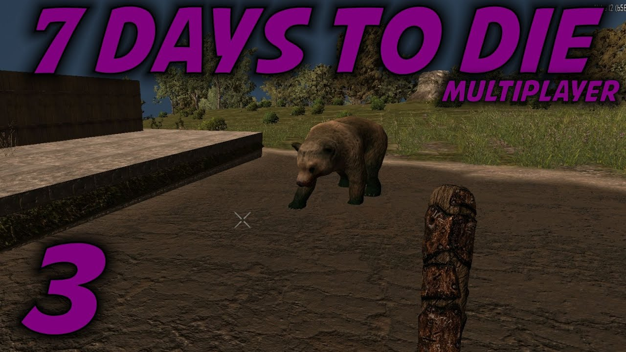 7 Days To Die Alpha 12 Husband Wife Multiplayer Lets Play S 12 Ep 3 Poke The Bear