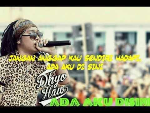 Dhyo Haw -  Ada Aku Disini Lirik & Chord