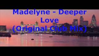 Madelyne -  Deeper Love (Original Mix)