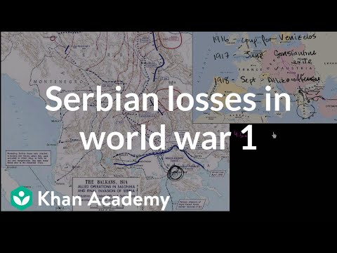 Serbian losses in World War I | The 20th century | World history | Khan Academy