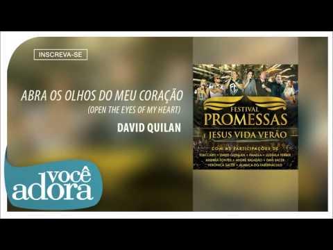 David Quinlan - Abra os Olhos do Meu Coração (Festival Promessas - Jesus Vida Verão) [Áudio Oficial]