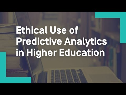 Ethical Use of Predictive Analytics in Higher Education