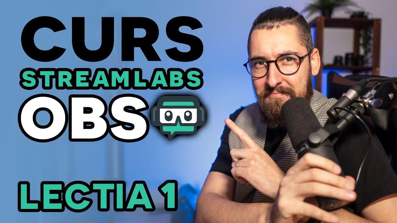 Cum sa faci Live Stream - Tutorial gratuit Streamlabs OBS Romana