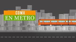 CDMX en Metro: Bienvenidos al transporte de lo incierto