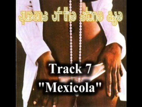 Queens of the Stone Age - Mexicola