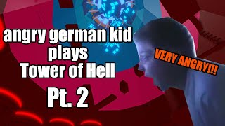 Angry German Kid play Tower of Hell Pt.2 (Roblox)
