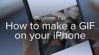 How to make a GIF on your iPhone