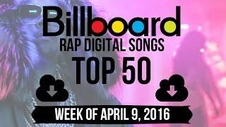 Top 50 - Billboard Rap Digital Songs | Week of April 9, 2016