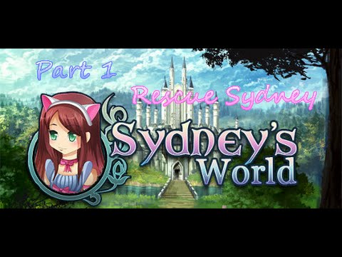 Let's Play Sydney's World Part 1   Rescue Sydney