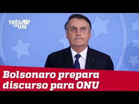 Bolsonaro prepara discurso 'conciliatório' e que 'reafirmará a soberania do país' para ONU