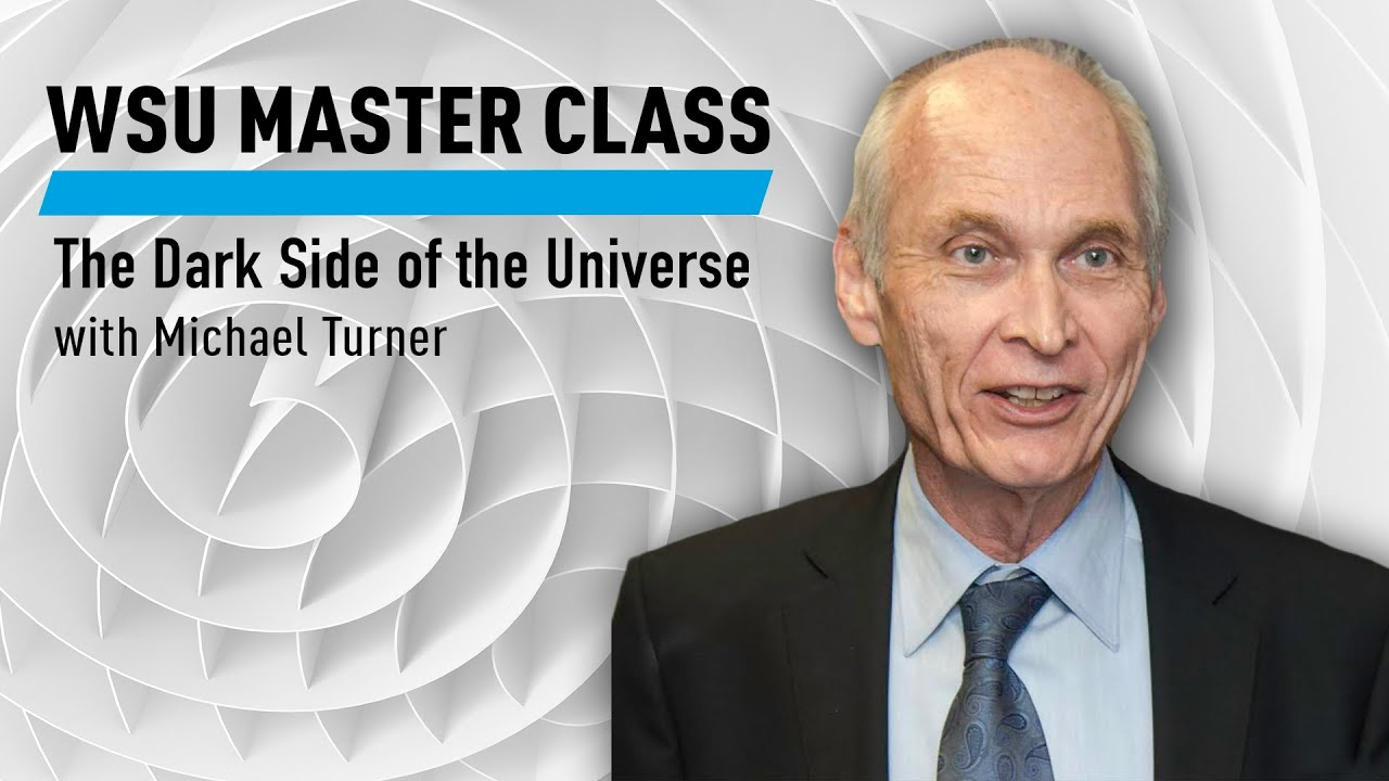 WSU: The Dark Side of the Universe with Michael Turner