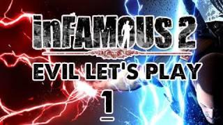 Infamous 2: EVIL Walkthrough Let