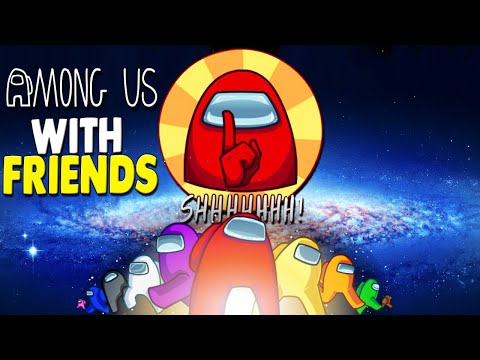 Among Us With Friends Youtube