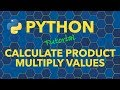Python Calculate Product Multiply Values