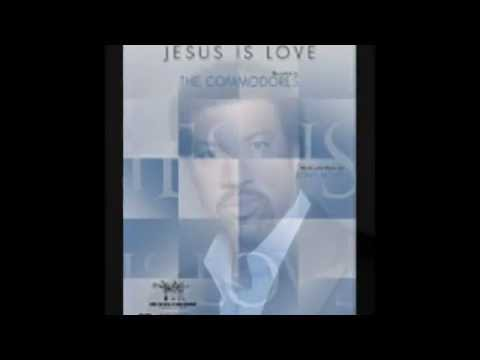 Jesus Is Love - Lionel Richie & The Commodores