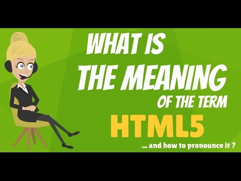What Is HTML5? What Does HTML5 Mean? HTML5 Meaning, Definition & Explanation