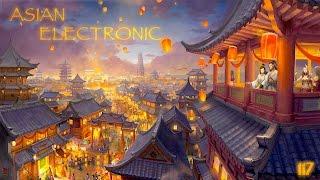 ★ Asian Electronic Mix ★ ᴴᴰ