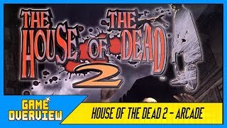 Game OverView - House of the Dead 2