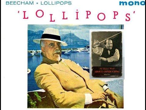 Beecham Lollipops w/help from HenryJ.Wood-LondonPhil.Or.{Beecham},NewQueen'sHallOr.&HisOr.{Wood}