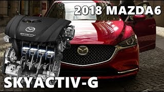 2018 Mazda6 SKYACTIV-G Engine Explained