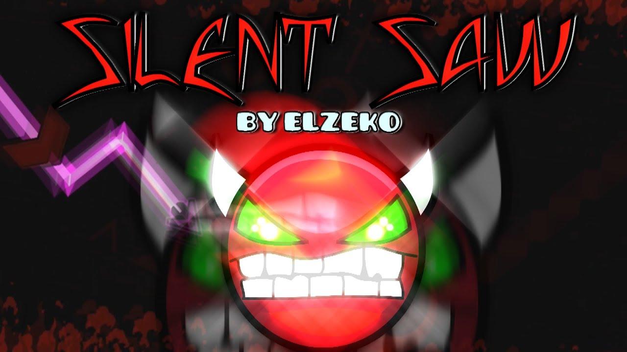 Geometry dash 2 0 extreme demon silent saw by elzeko stream