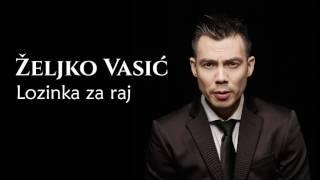 Željko Vasić feat. Nina Badrić - Lozinka za raj - (Audio 2016)
