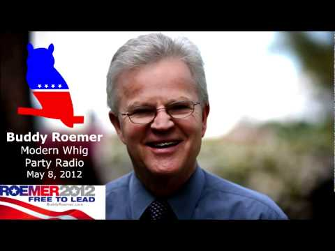 Buddy Roemer: Modern Whig Radio Interview 5/8/2012