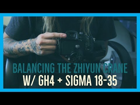 Balancing the Zhiyun Crane V1 + GH4 + Sigma 18-35