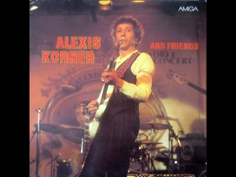 ALEXIS KORNER - Alexis Korner And Friends ( Full Album) (Vinyl)