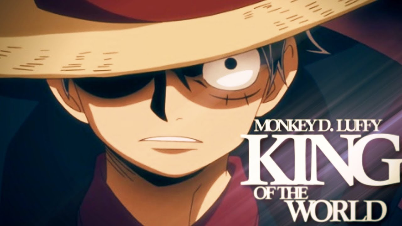 One Piece Amv King Of The World Monkey D Luffy