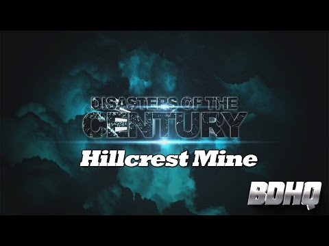 Hillcrest Mine - Disasters Of The Century