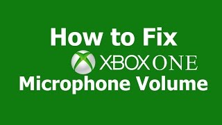 How to Turn Up/Down Mic Volume on Xbox One