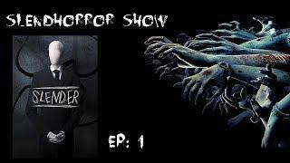 SlendHorror Show n°1: Slender ( n°1)