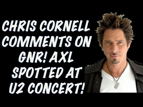 Guns N' Roses News: Chris Cornell Comments on GNR Covering Soundgarden! Axl Spotted At U2 Concert!