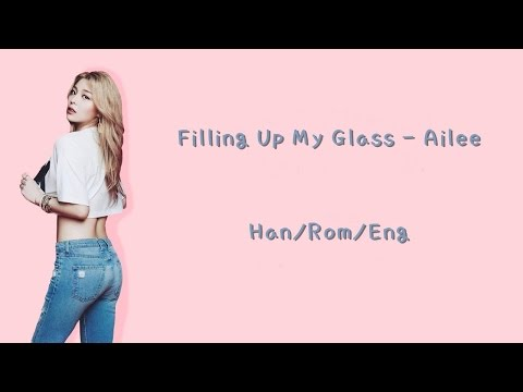 Ailee - (잔을 채우고) Filling Up My Glass Lyrics [Han|Rom|Eng Translation]