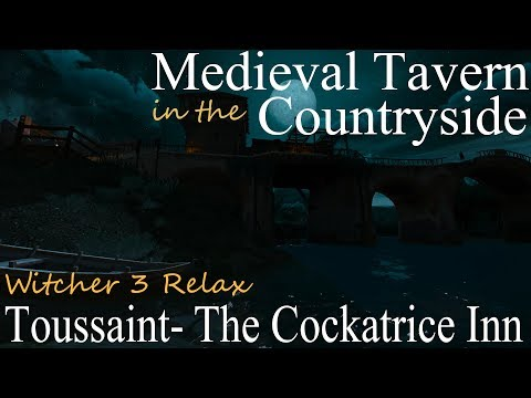 Medieval Tavern in the Countryside • Witcher 3 Relax (ASMR) • Cockatrice Inn/Toussaint • Sleep\Relax