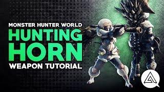 Monster Hunter World | Hunting Horn Tutorial