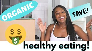 WHY I EAT HEALTHY & How I eat ORGANIC ON A BUDGET & SAVE MONEY